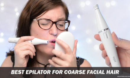 10 Best Epilator for Coarse Facial Hair Review in 2020