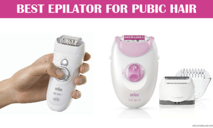 10 Best Epilator for Pubic Hair | Expert Reviews & Buying Guides