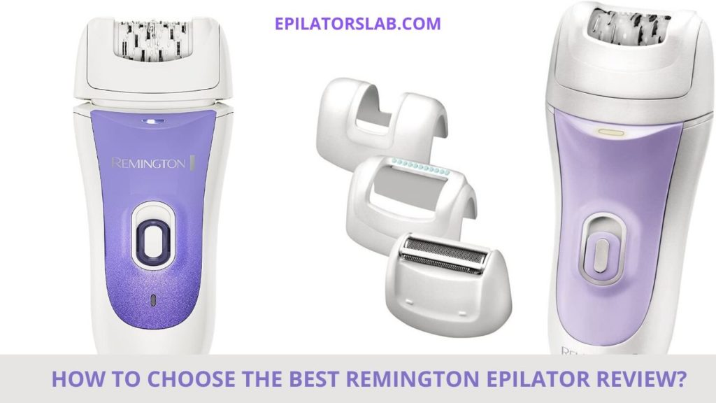 How to choose the best Remington Epilator Review