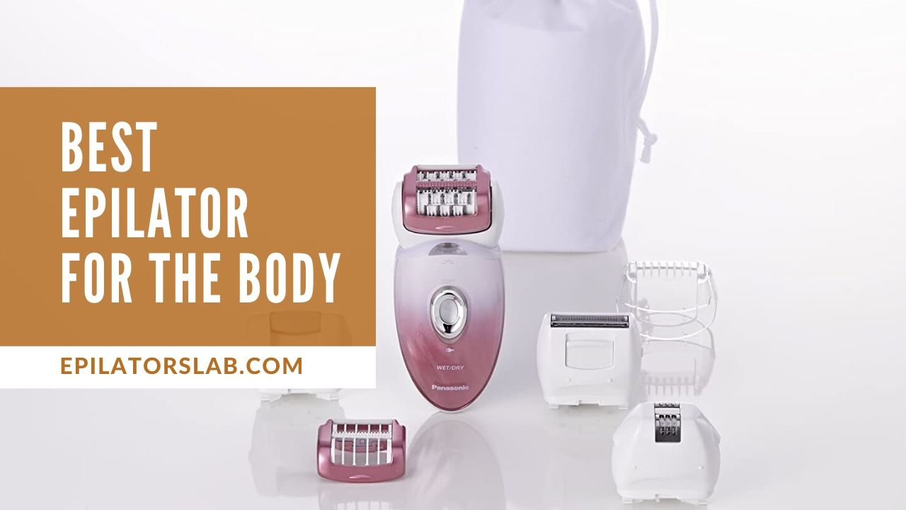 Best Epilator for the Body