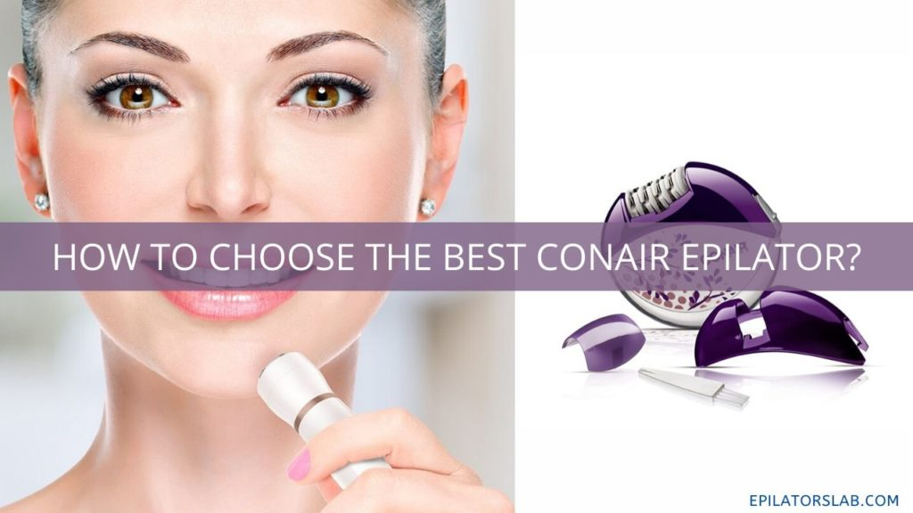 How to choose the Best Conair Epilator