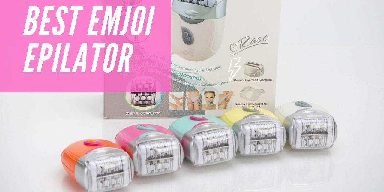 8 Best Emjoi Epilator Review 2020 | Top Selling Products